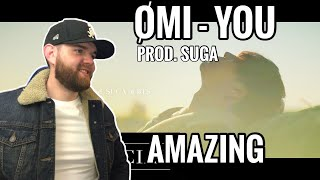 [American Ghostwriter] Reacts to: ØMI - You (Prod. SUGA of BTS)- BEAUTIFULLY DONE