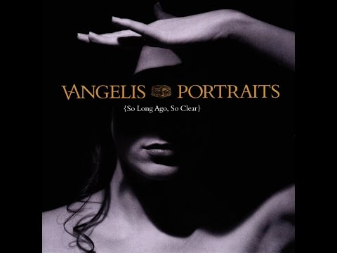 Vangelis • PORTRAITS {So Long Ago, So Clear} The Very Best Of