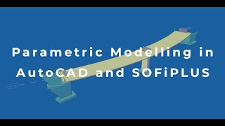 Parametric Modelling in Autocad and SOFiSTiK SOFiPLUS