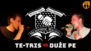 DUŻE PE vs TE-TRIS @ Microphone Masters @ freestyle battle