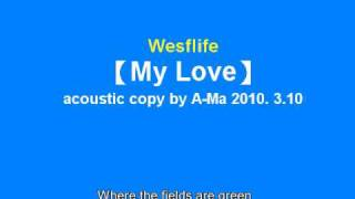Westlife - My Love (acoustic copy)