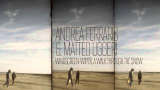 Andrea Ferraris & Matteo Uggeri — Windscreen Wiper, A Walk Through The Snow