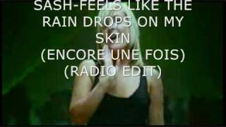 FEELS LIKE THE RAINDROPS ON MY SKIN ENCORE UNE FOIS RADIO EDIT-SASH