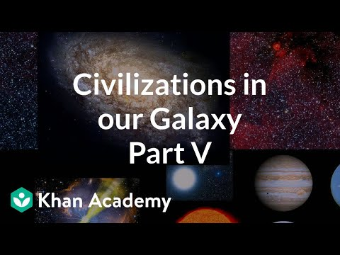 Detectable civilizations in our galaxy 5 | Cosmology & Astronomy | Khan Academy