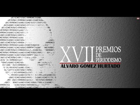 XVII Premios de periodismo Álvaro Gómez Hurtado