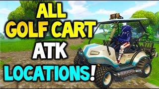 Fortnite All ATK / Golf Cart LOCATIONS! | (How To Find a Golf Cart / ATK Every Game!)