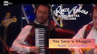 'NA SERA 'E MAGGIO – Assolo Gianluca Pica – Renzo Arbore l'Orchestra Italiana