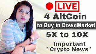 LIVE : 4 Altcoin to Buy In Down Market & CryptoCurrency News