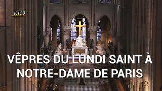 Vêpres du 15 avril 2019 à Notre-Dame de Paris