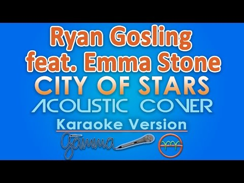 Ryan Gosling and Emma Stone - City Of Stars KARAOKE INSTRUMENTAL (Acoustic) by GMusic