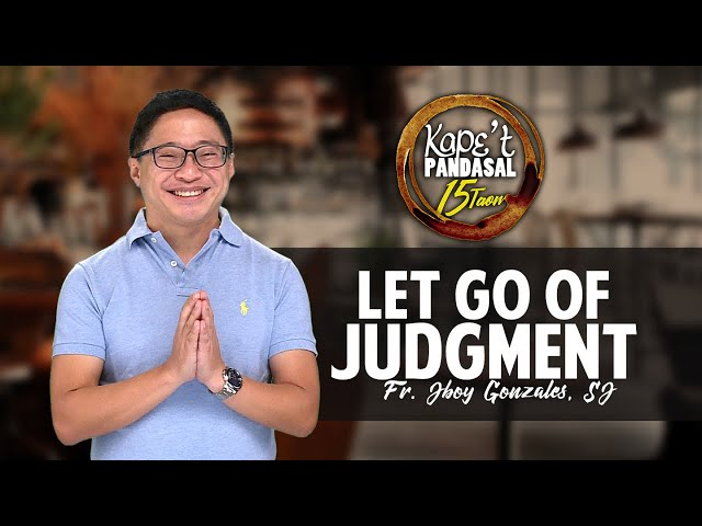 Kape't Pandasal - Let Go of Judgment