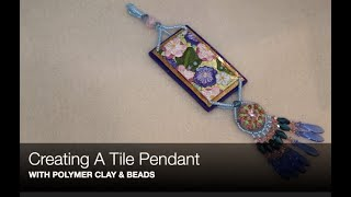 Creating  A Polymer Clay  Tile Pendant Necklace, Jewelry Tutorial