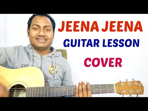 Guitar guitar tabs jeena jeena : Vote No on : | Badlapur Guitar Lesson/
