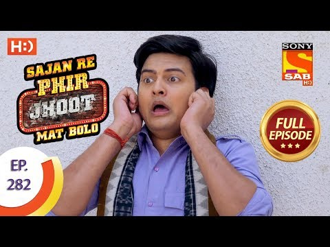 Sajan Re Phir Jhoot Mat Bolo – Ep 282 – Full Episode – 26th June, 2018