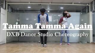 Tamma Tamma Again Dance Choreography | Badrinath Ki Dulhania | Varun, Alia |  DXB Dance Studio