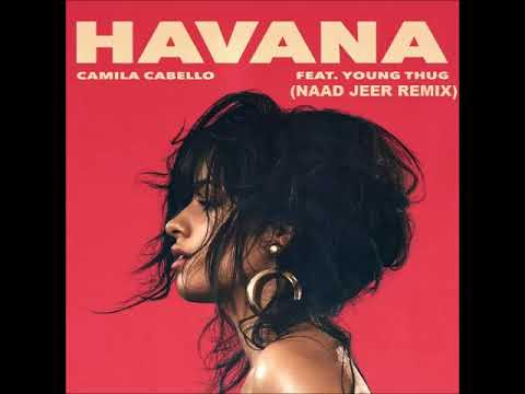 Camila Cabello Ft. Young Thug - Havana (Naad Jeer Remix) FREE DOWNLOAD!!