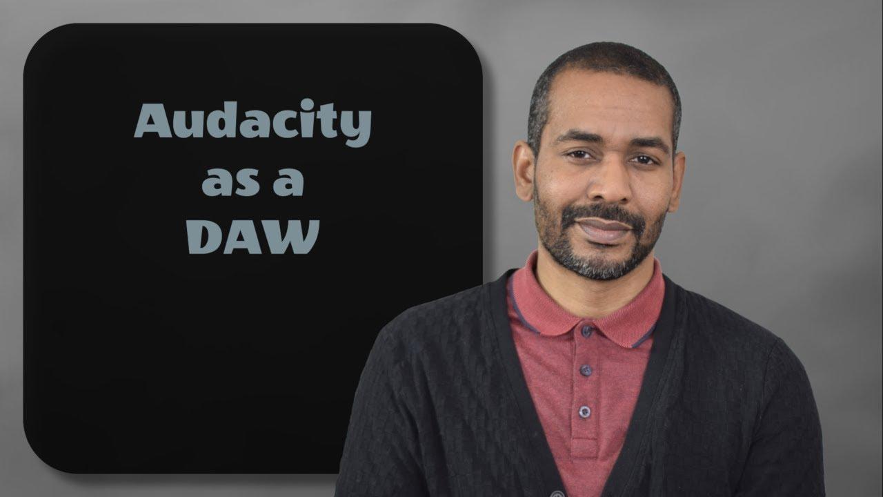Audacity as a DAW