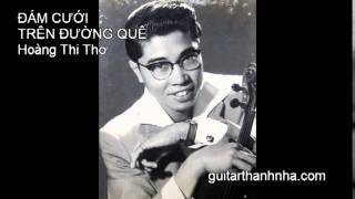 ĐÁM CƯỚI TRÊN ĐƯỜNG QUÊ - Guitar Solo, Arr. Thanh Nhã