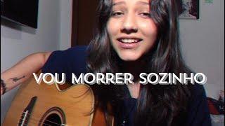 Baixar Vou Morrer Sozinho - Jão | Beatriz Marques (cover)
