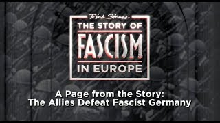 The Story of Fascism: The Allies Defeat Fascist Germany