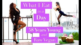 What I Eat in a Day | 58 Years Young and Raw Vegan | Healthy Lifestyle