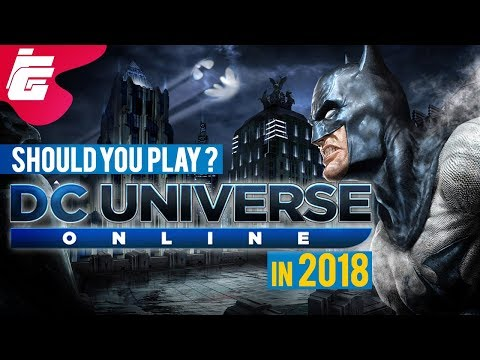 Should You Play? – DC Universe Online – in 2018