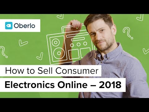 How to Sell Consumer Electronics Online