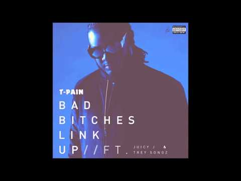 TPain ft Juicy J & Trey Songz  Bad Bitches Link Up Prod  2Much