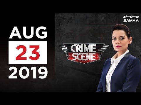 Crime Scene | SAMAA TV | 23 August 2019