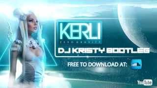 Kerli - Zero Gravity (DJ Kristy Hardstyle Bootleg)