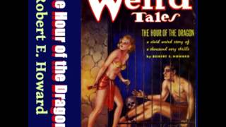 The Hour of the Dragon by Robert E. Howard (FULL Audiobook)
