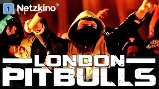 London Pitbulls (Actionfilme auf Deutsch anschauen in voller Länge, Thriller ganzer Film) *HD*