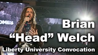 Brian Head Welch - Liberty University Convocation