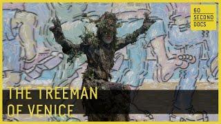 The Treeman Of Venice