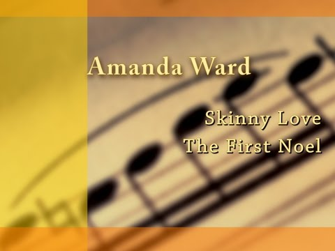 Amanda Ward performs Skinny Love and The First Noel  from Dreamscapes Music case