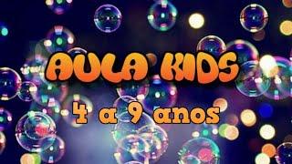 AULA KIDS  - 4 a 9 anos 19/09/21