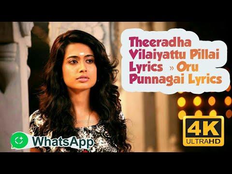 Theeradha Vilaiyattu Pillai Lyrics»Oru Punnagai Lyrics WhatsApp status tamil love song