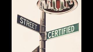 M.O.P - Street Certified