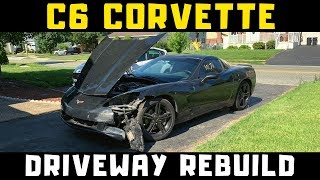 NEW BUILD! Rebuilding a Salvage C6 Corvette in My Driveway Part 1