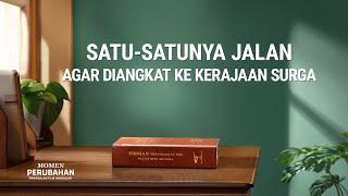 Film Pendek Rohani - Klip Film Momen Perubahan(2)Satu-satunya Jalan Agar Diangkat Ke Kerajaan Surga