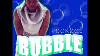 So Kool - Bubble (Moskato Riddim) July 2016