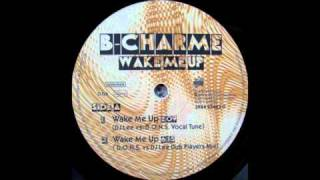 B-Charme - Wake Me Up [original radio mix]