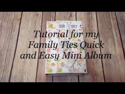 Tutorial for my family ties quick and easy mini album solutioingenieria Gallery