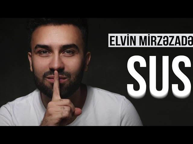 Elvin Mirzezade - Sus 2018 (Official Audio)