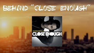 "DUSTIN TAVELLA - Behind ""Close Enough"" [Vlog]"