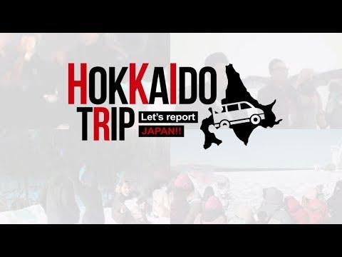 Hokkaido Trip: Let's Report Japan!!