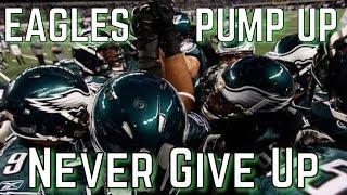 "Philadelphia Eagles Pump Up ""Never Give Up"" │HD│"