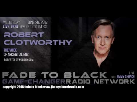 Ep. 681 FADE to BLACK Jimmy Church w Robert Clotworthy : The Voice of Ancient Aliens : LIVE