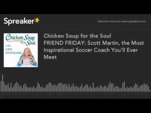 FRIEND FRIDAY: Scott Martin, the Most Inspirational Soccer Coach You'll Ever Meet