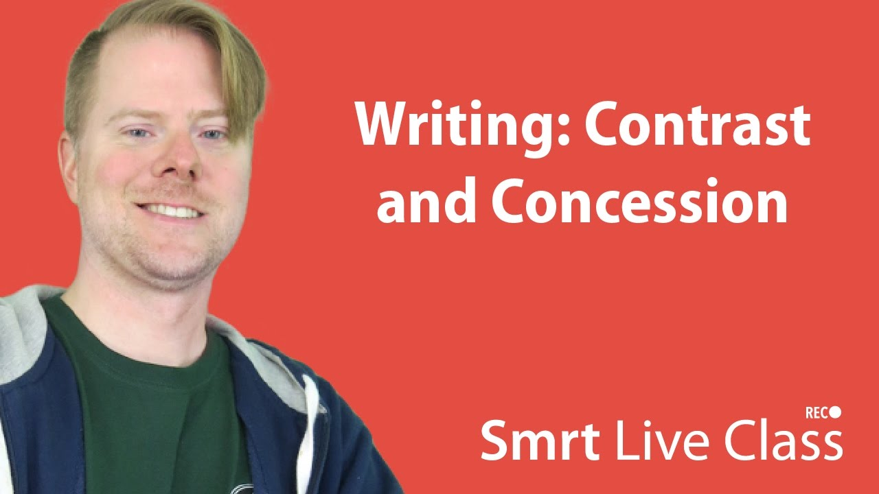 Writing: Contrast and Concession - Upper-Intermediate English with Neal #35